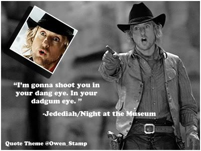 Jedidiah Night At The Museum Night At The Museum 2 Jedediah Quotes Mrskmw Life Love Happiness Night At The Museum Museum Theatre Memes