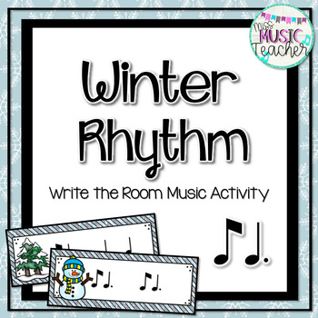 Winter Rhythm Write The Room Music Activity Ti Tam Eighth Note Dotted Quarter Note Music Activities Winter Music Activities Music Writing