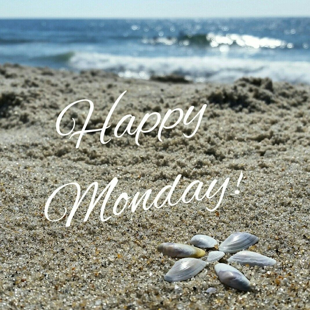 Happy Monday From The Beach Happy Monday Happy My Pictures