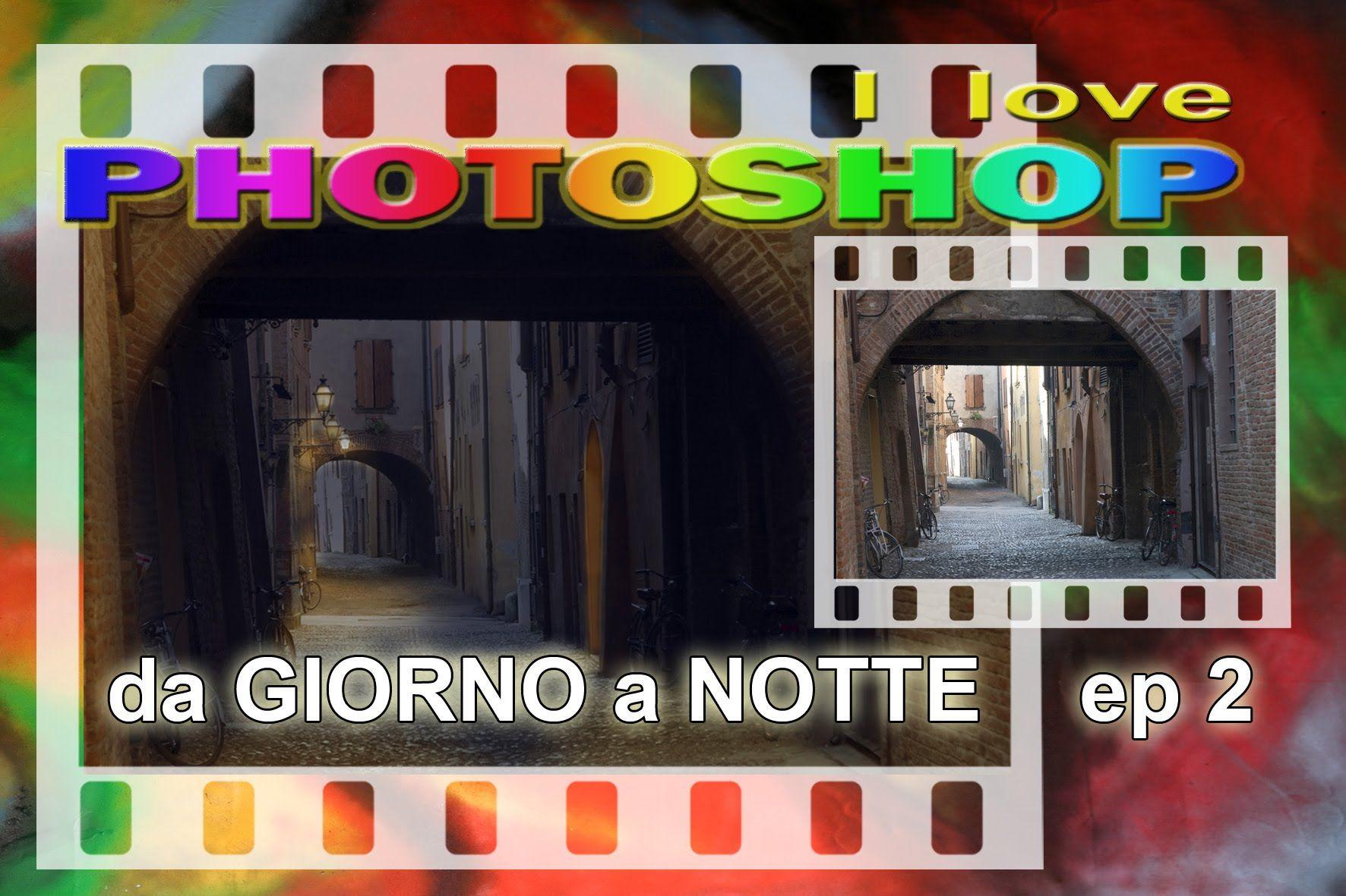 Come Trasformare Una Foto Con Photoshop Da Giorno A Notte In