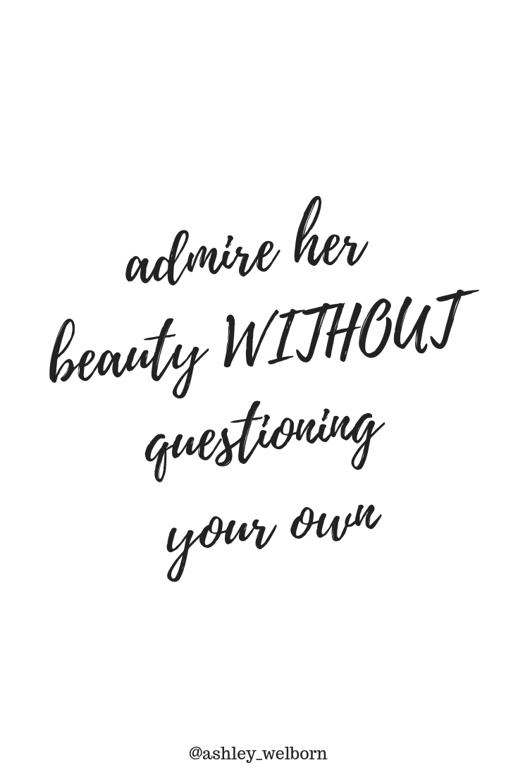 How To Stop Comparing Yourself To Others Ashley Welborn Comparison Quotes Be Yourself Quotes Other Woman Quotes