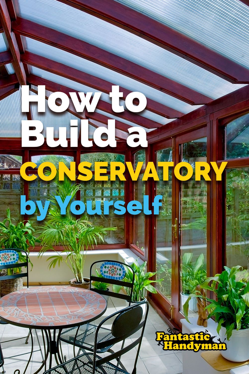 How to Build a Conservatory Step by Step Pergola