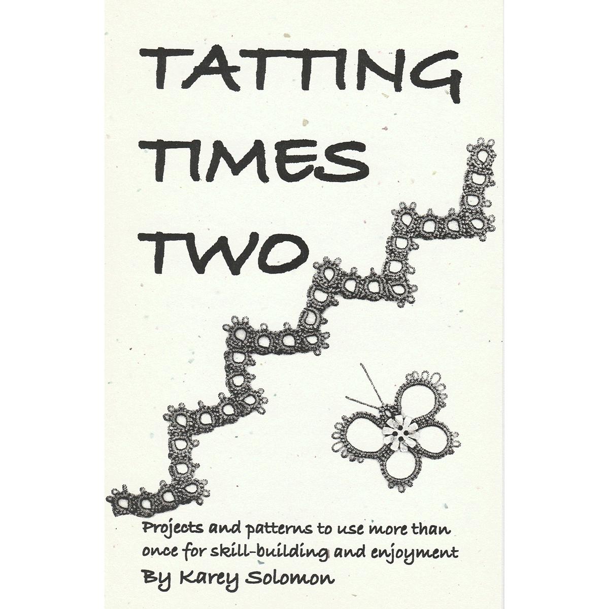 Tatting Times Two By Karey Solomon