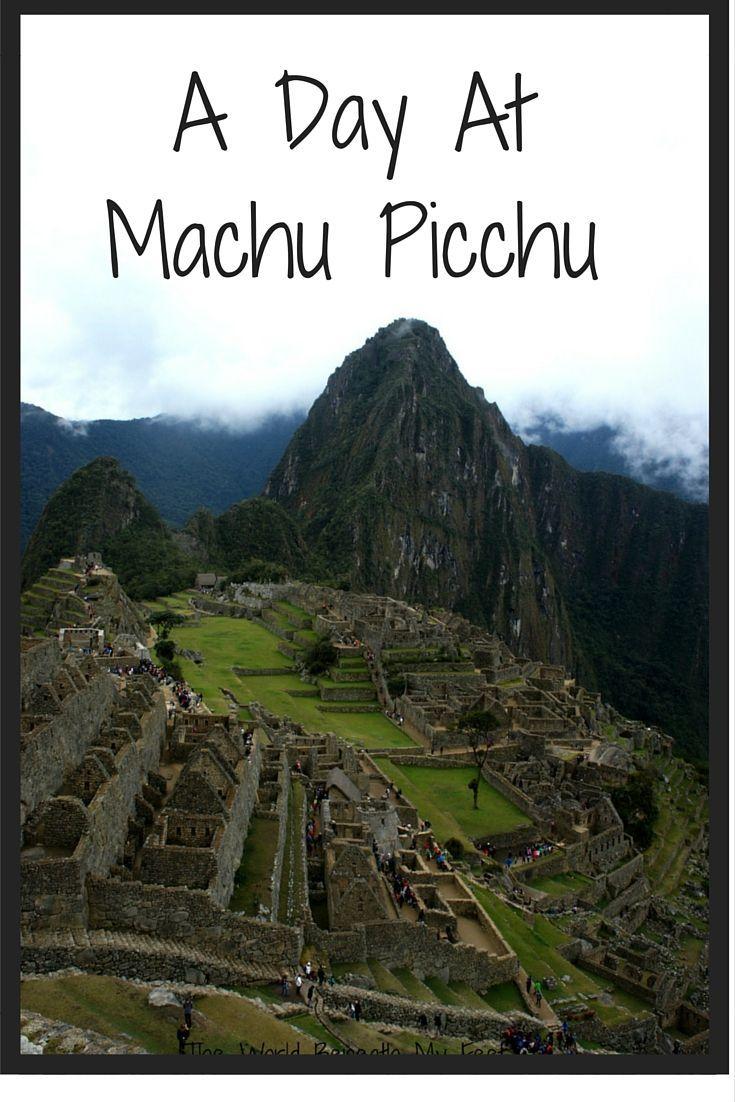 A day spent hiking around Machu Picchu, Peru- The World Beneath My Feet