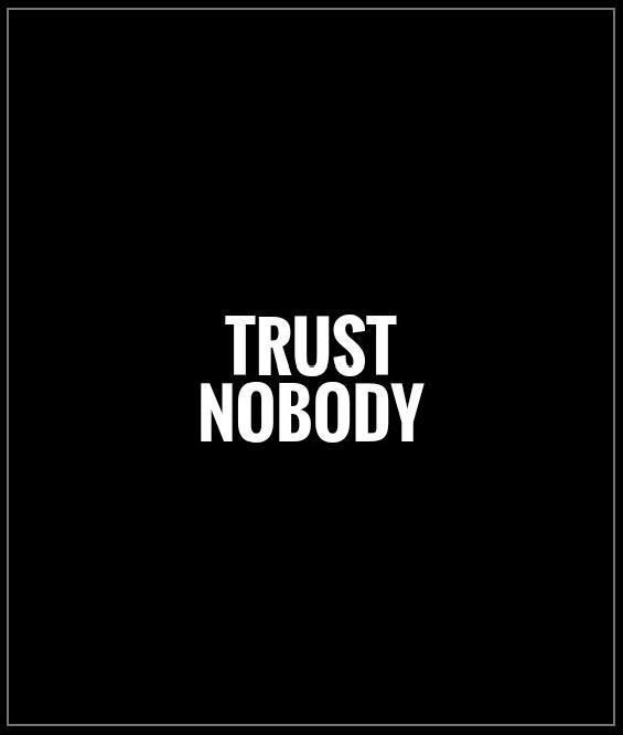 Trust Quotes Pic: Trust Nobody Picture Quote #1