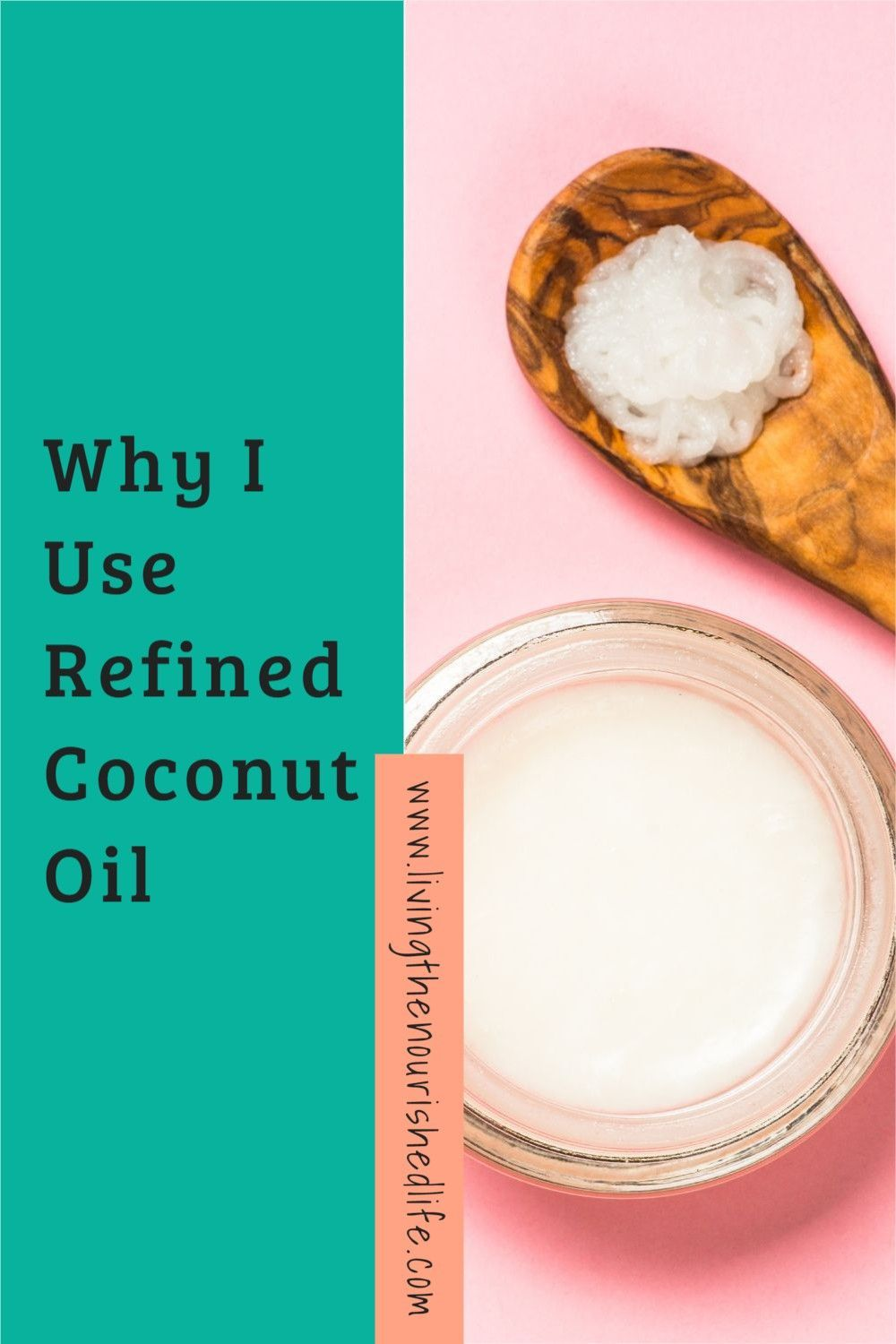 Why I Use Refined Vs Unrefined Coconut Oil The Nourished Life Whole Food Recipes Unrefined Coconut Oil Refined Coconut Oil