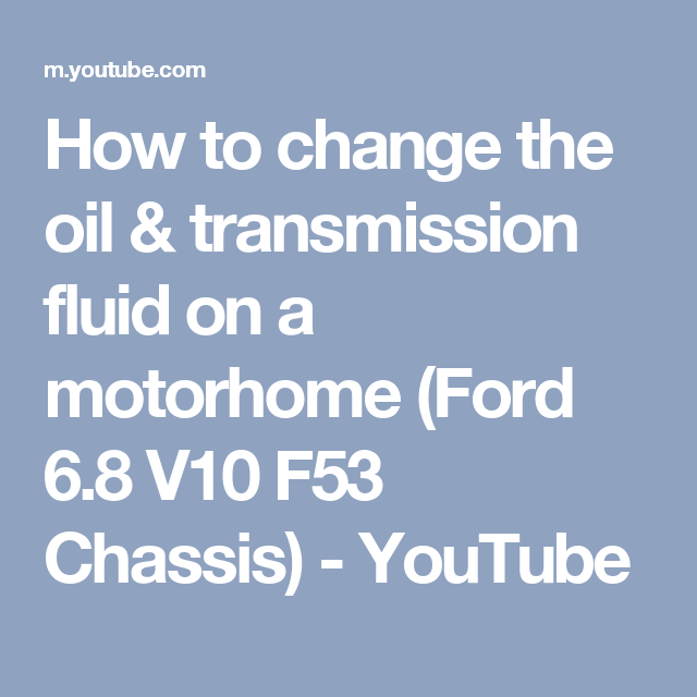 How to change the oil & transmission fluid on a motorhome