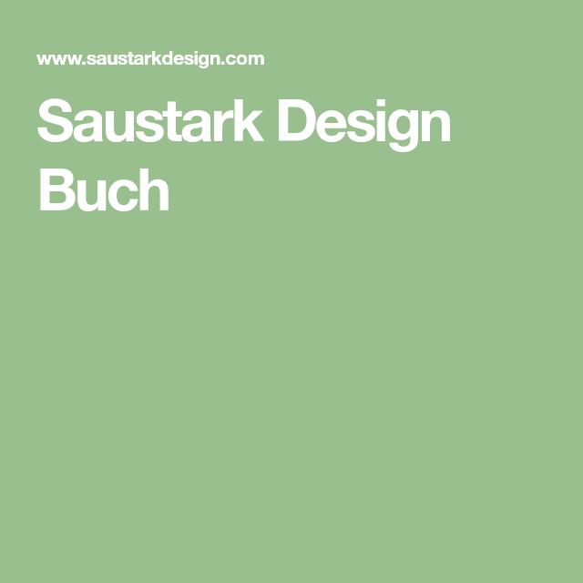 Saustark Design saustark design buch wohnen