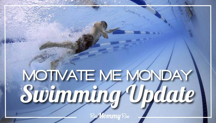 An Update On Swimming & Motivate Me Monday