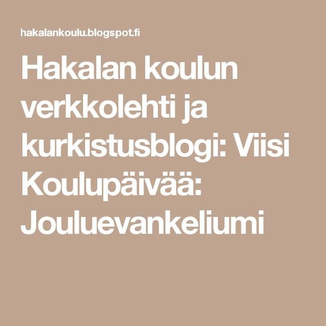 Hakalan koulun verkkolehti ja kurkistusblogi: Viisi Koulupäivää: Jouluevankeliumi