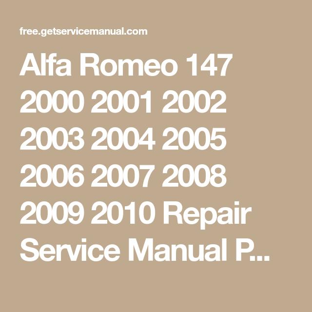 Alfa Romeo 147 2000 2001 2002 2003 2004 2005 2006 2007 2008 2009 2010 Repair Service Manual Pdf Download Alfa Romeo 147 Alfa Romeo Romeo