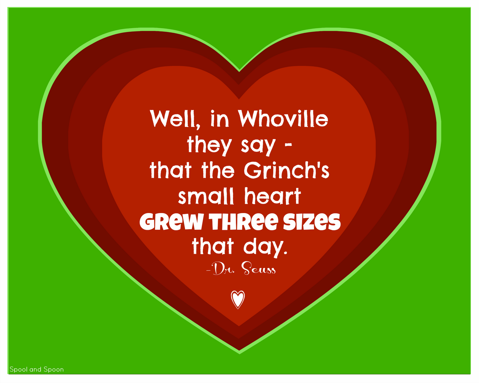 Well In Whoville They Say That The Grinchs Small Heart Grew