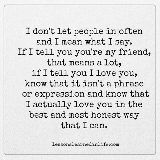Lessons Learned In Life If I Tell You I Love You Lessons Learned In Life Quotes Told You So Be Yourself Quotes