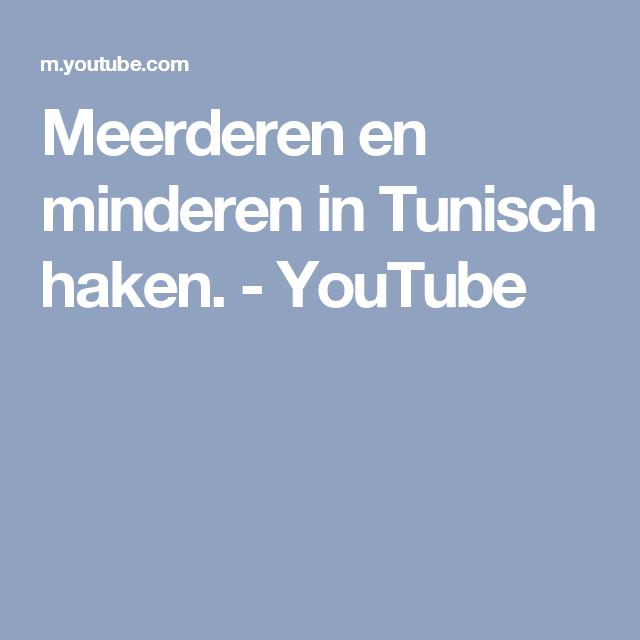 Meerderen En Minderen In Tunisch Haken Youtube Haken Tunesisch
