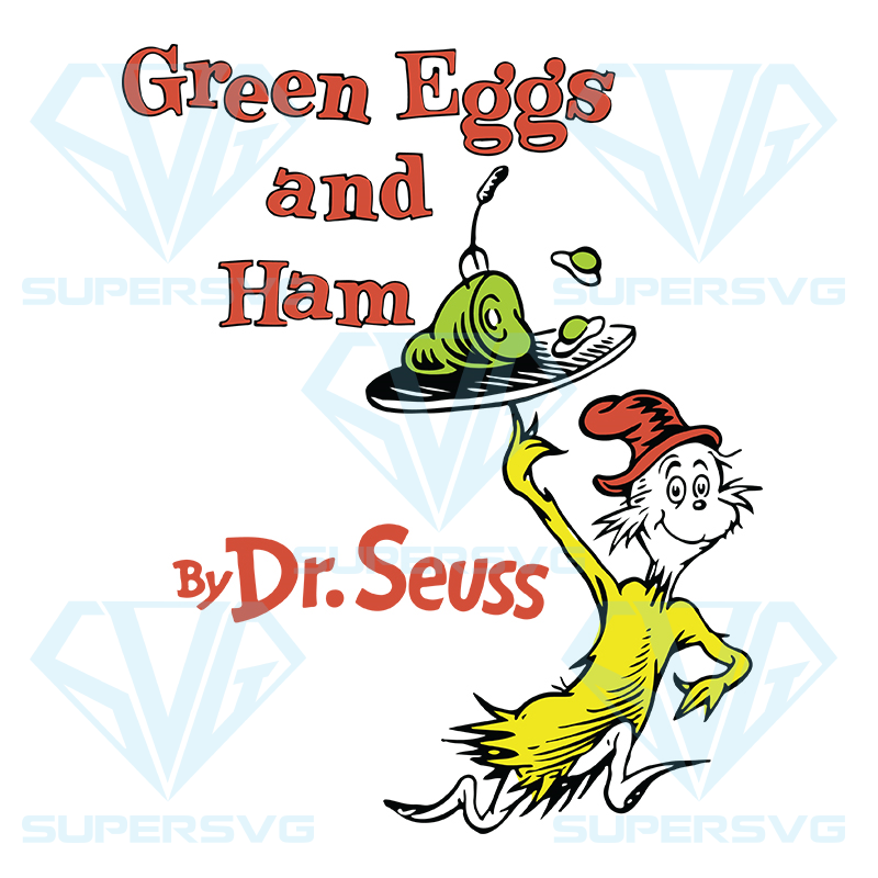 Green Eggs And Ham Svg The Cat In The Hat Svg Dr Seuss Svg Dr Seuss Svg Thing One Svg Thing Two Svg Fish One Svg Fish Two Svg The Rolax Svg