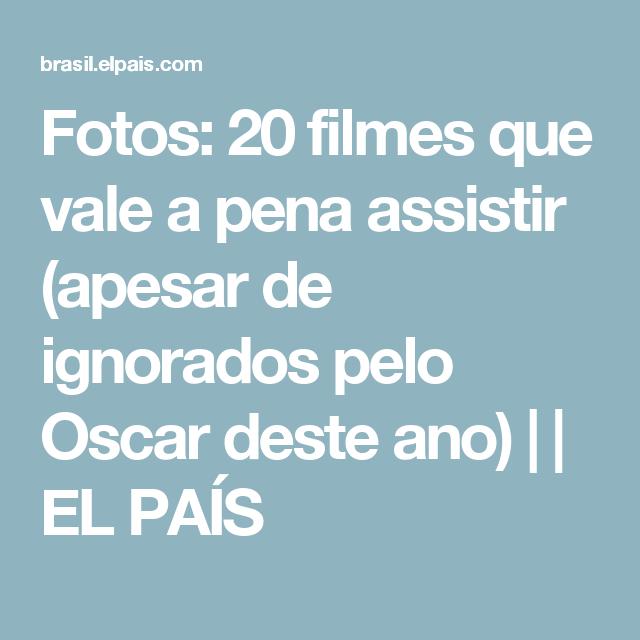 Fotos:  20 filmes que vale a pena assistir (apesar de ignorados pelo Oscar deste ano)      EL PAÍS