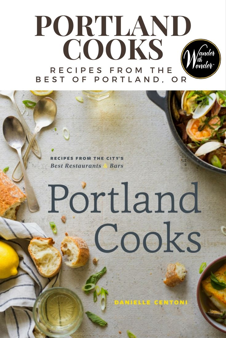 Portland Cooks New Cookbook Dishes on Portland Dining