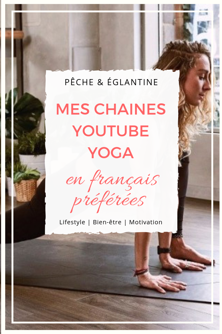 Chaines Youtube de yoga en français
