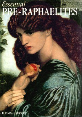 Essential Pre-Raphaelites by Lucinda Hawk. Hardcover, December 1999