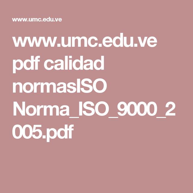 www.umc.edu.ve pdf calidad normasISO Norma_ISO_9000_2005.pdf