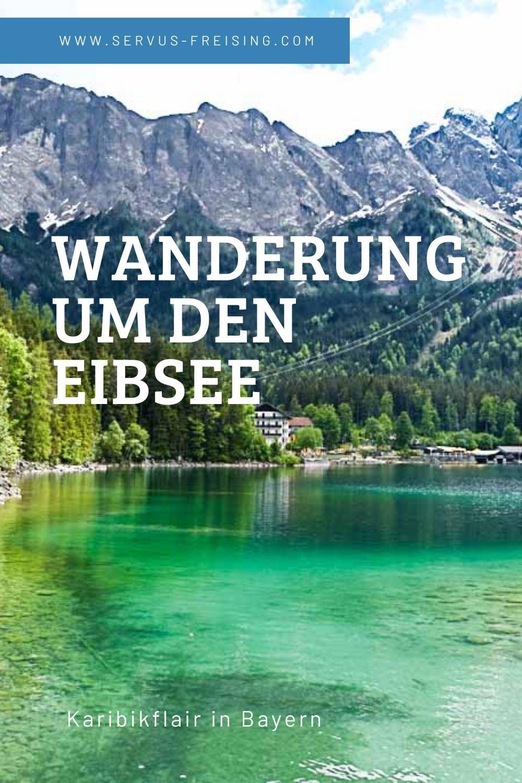 Einfache Wanderung Um Den Eibsee Urlaub In Bayern In 2020 Urlaub Bayern Ausflug Tagesausflug