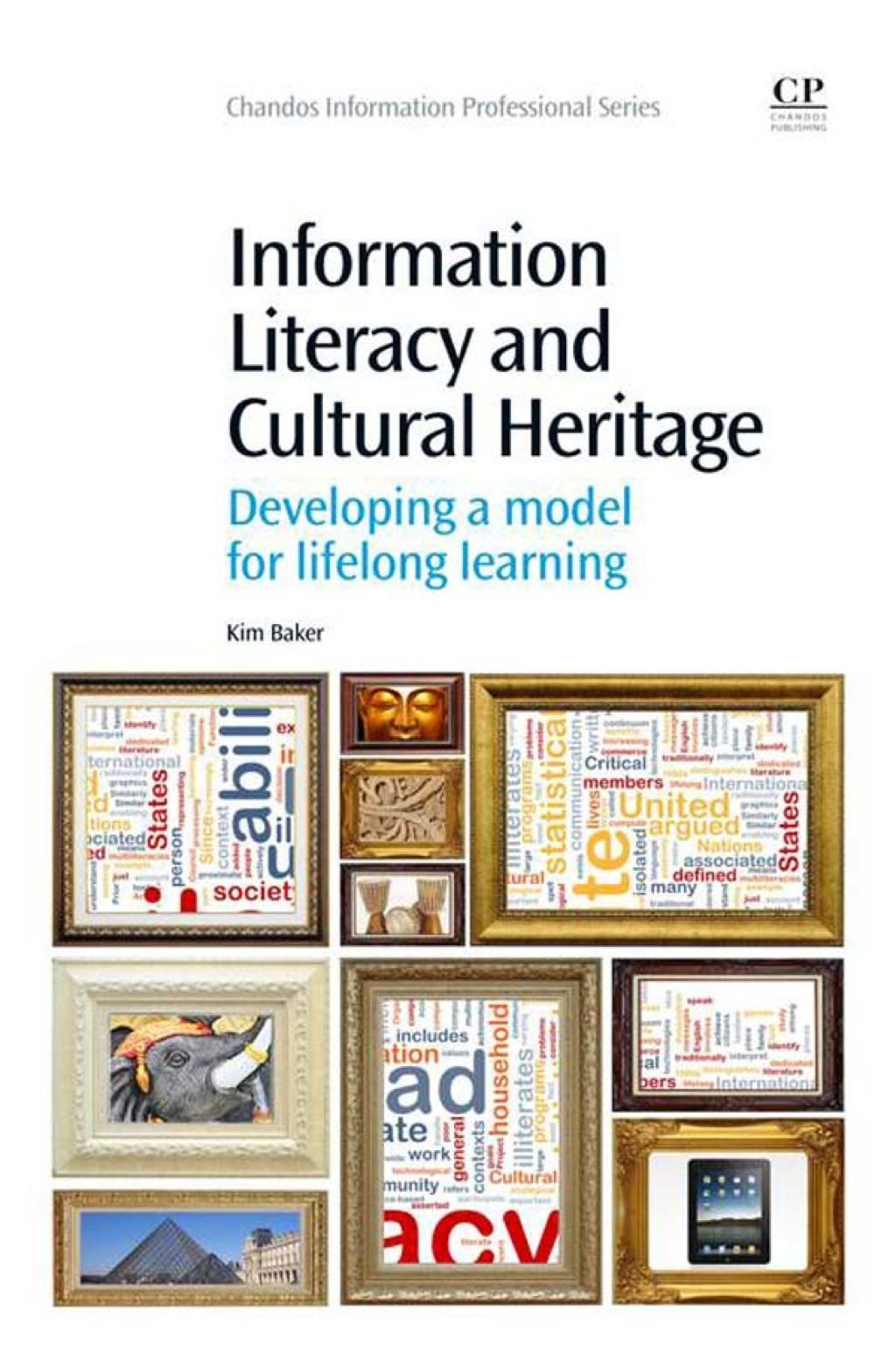 Information Literacy And Cultural Heritage Developing A Model For