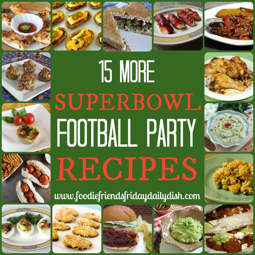 Superbowl Football Party Recipes 2 - Daily Dish with Foodie Friends Friday #footballpartyfood