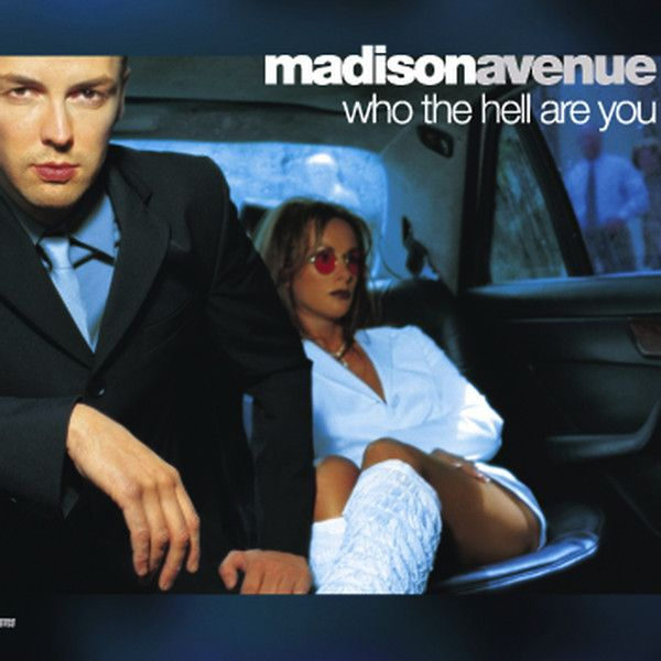 Madison Avenue – Who the Hell Are You (single cover art)