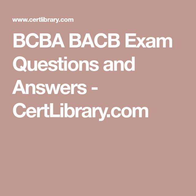 BCBA BACB Exam Questions And Answers