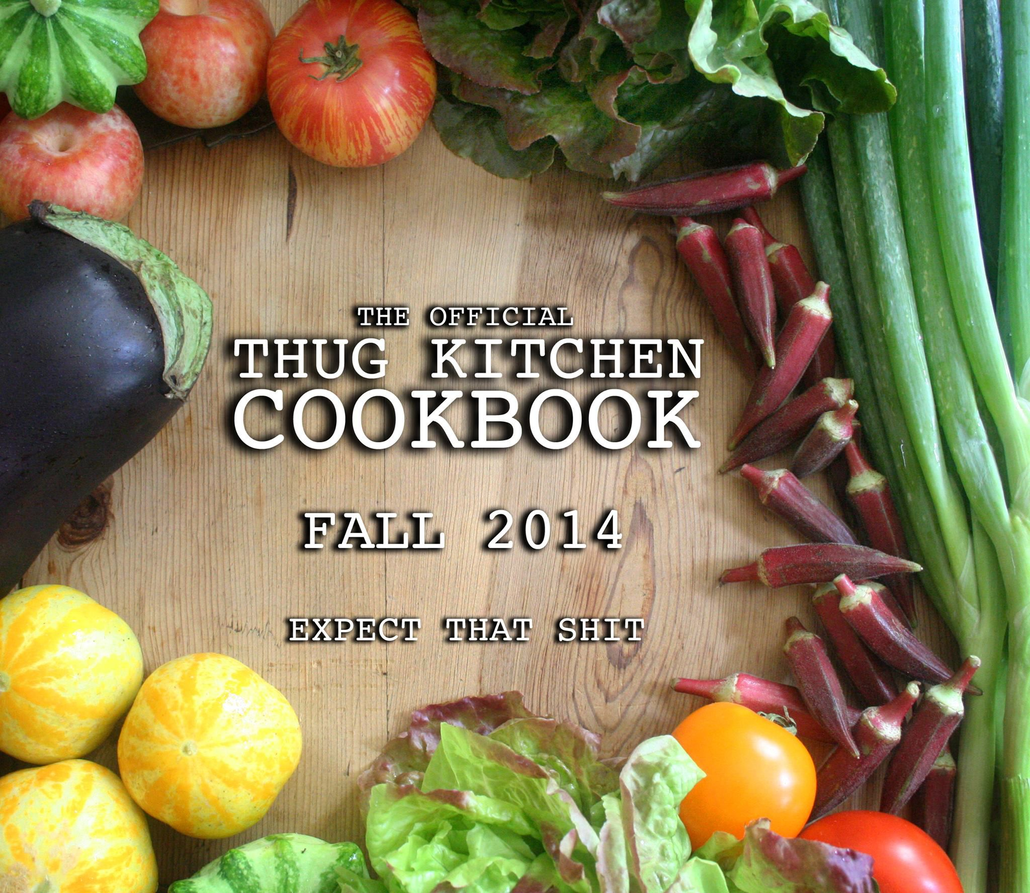 Thug Kitchen Cookbook -- debuting Fall 2014 | Thug kitchen ...