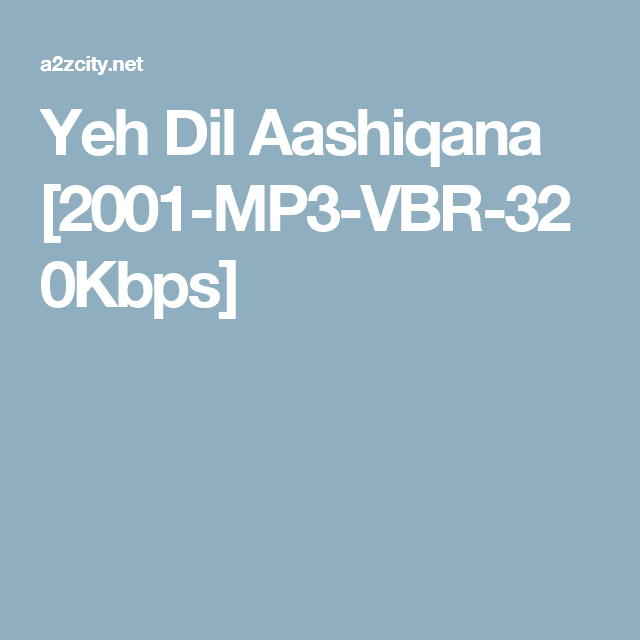 Yeh Dil Aashiqana 2001 Mp3 Vbr 320kbps Bollywood Movie Songs All Songs Mp3