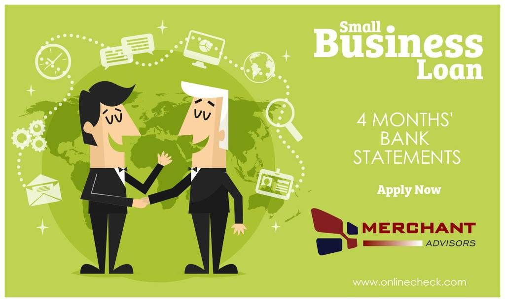 We Only Require 4 Months Of Your Recent Bank Statements And You Can Get Started With A Simple Loan Application Small Business Loans Business Loans Payday Loans