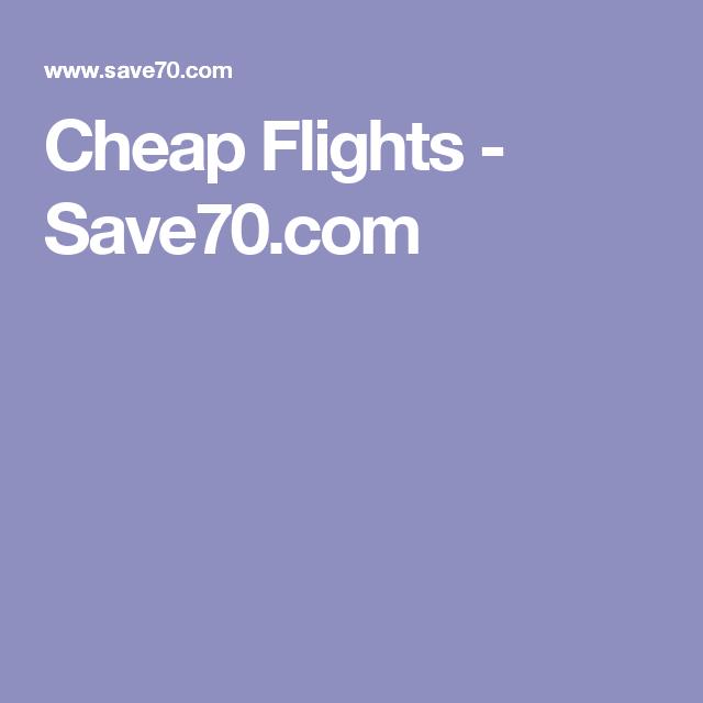 Cheap Flights - Save70.com