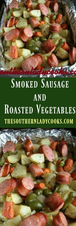 The Southern Lady Cooks Smoked Sausage And Roasted