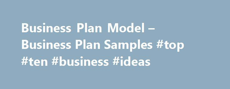 Business Plan Model u2013 Business Plan Samples #top #ten #business - free business proposal samples