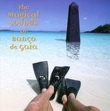 The Magical Sounds of Banco de Gaia [CD]