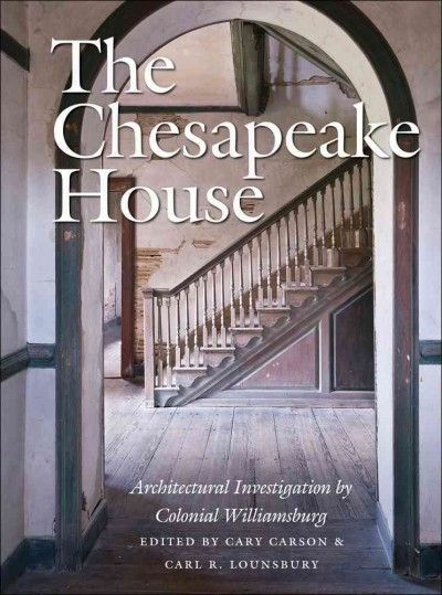The Chesapeake House Architectural Investigation By Colonial Williamsburg Chesapeake House Colonial Williamsburg Chesapeake Va