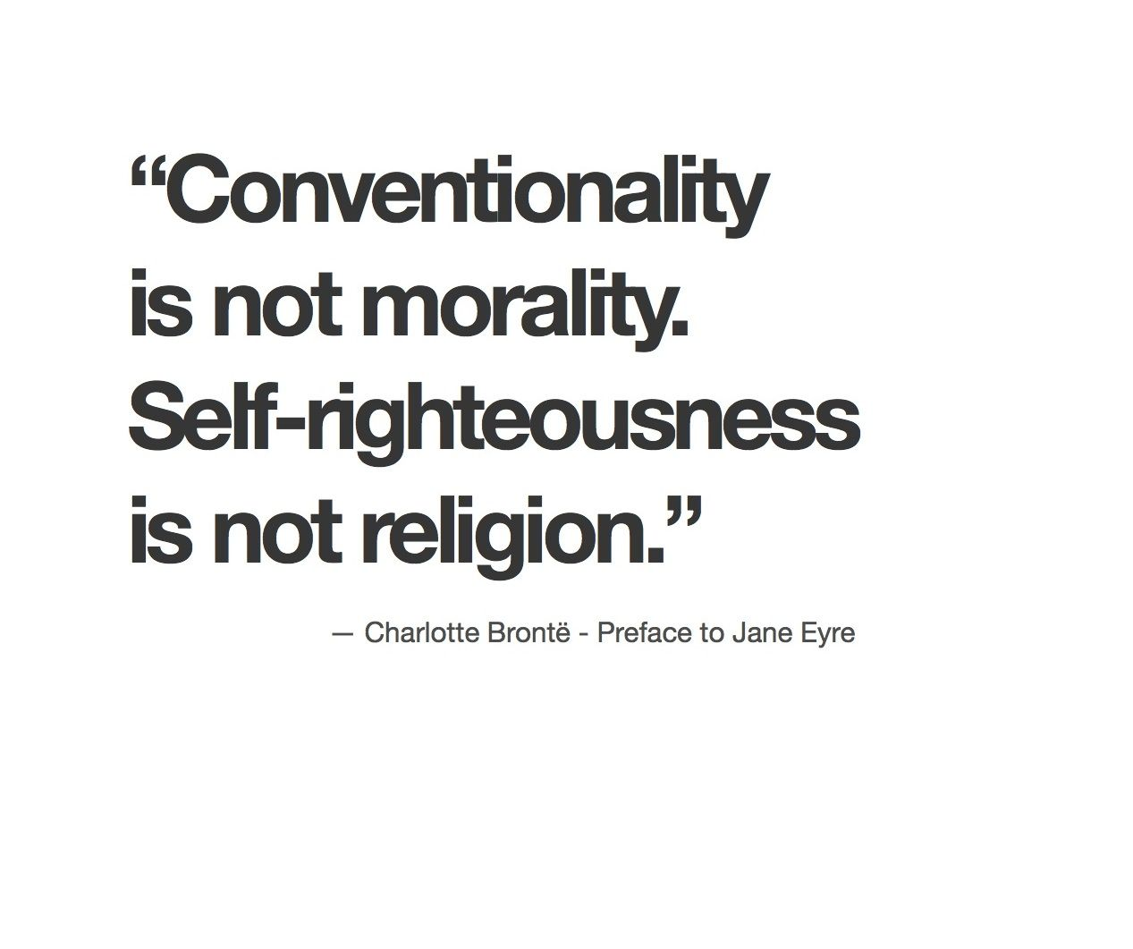 Conventionality Is Not Morality Self Righteousness Is Not Religion