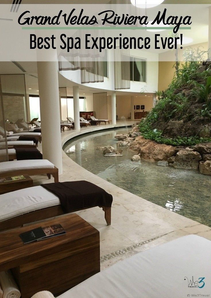 Grand Velas Riviera Maya Spa The Best Spa Experience Ever