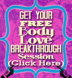 Get Your Free Body Love Breakthrough Session Here