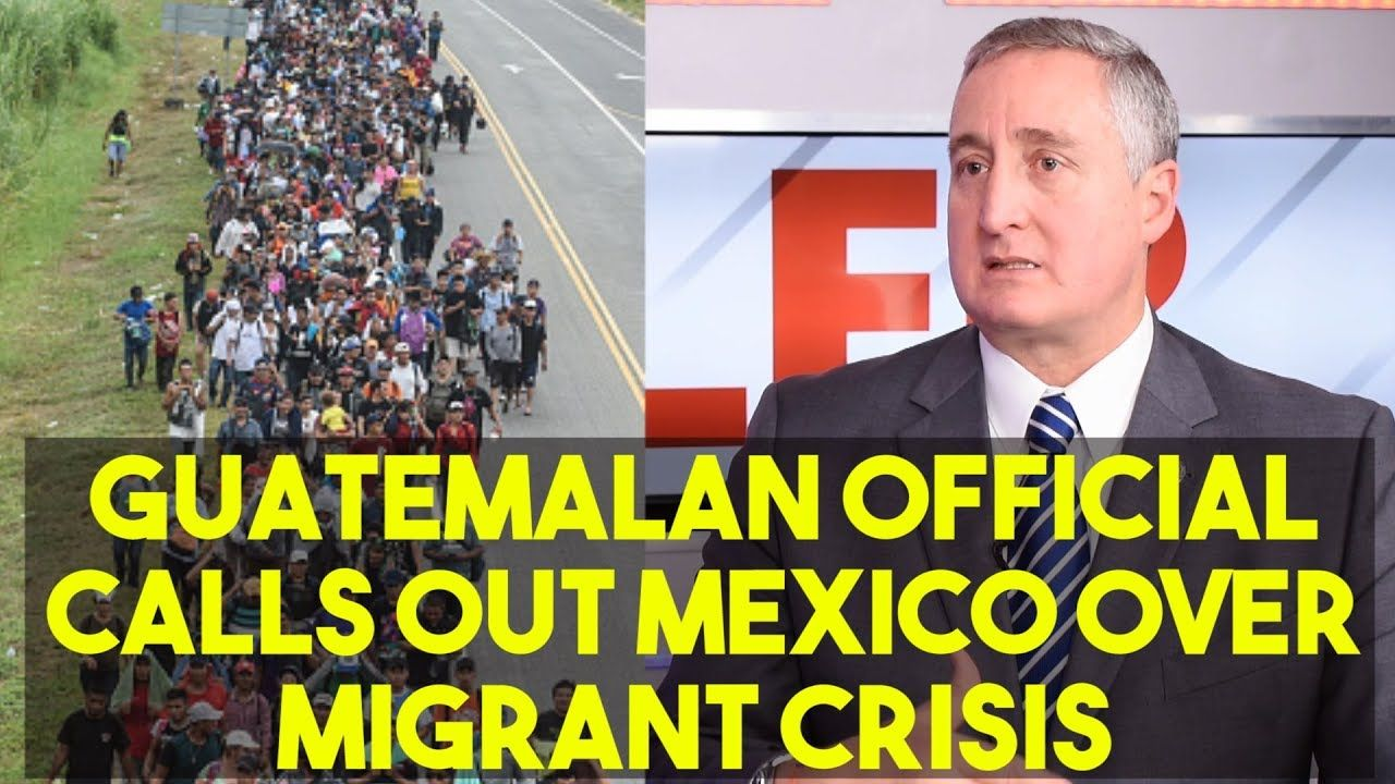 Guatemalan Official Weighs In On Migrant Crisis Youtube Political Videos Crisis Politics