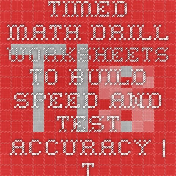 Timed Math Drill Worksheets To Build Speed And Test Accuracy