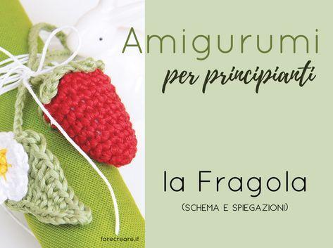 Fragola Amigurumi Schema In Italiano Per Principianti Uncinetto