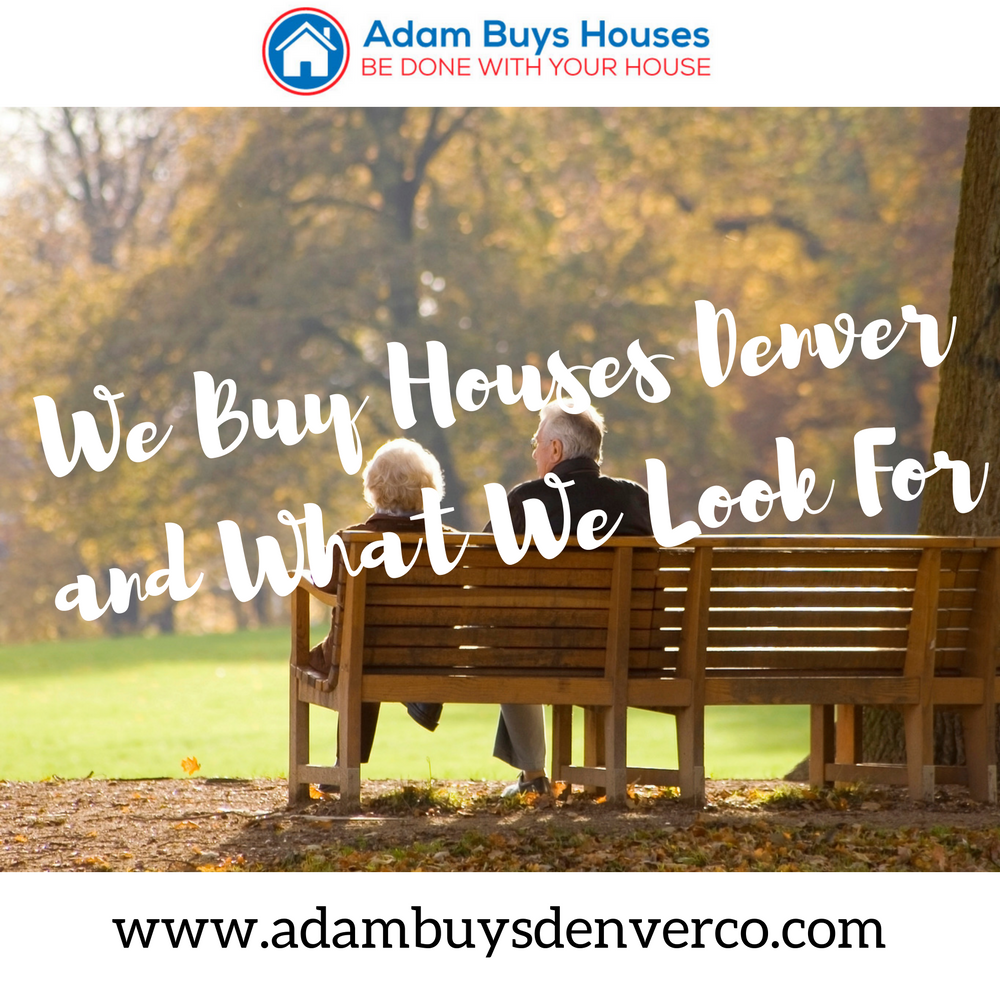 We Buy Houses In Denver And What We Look For (With Images