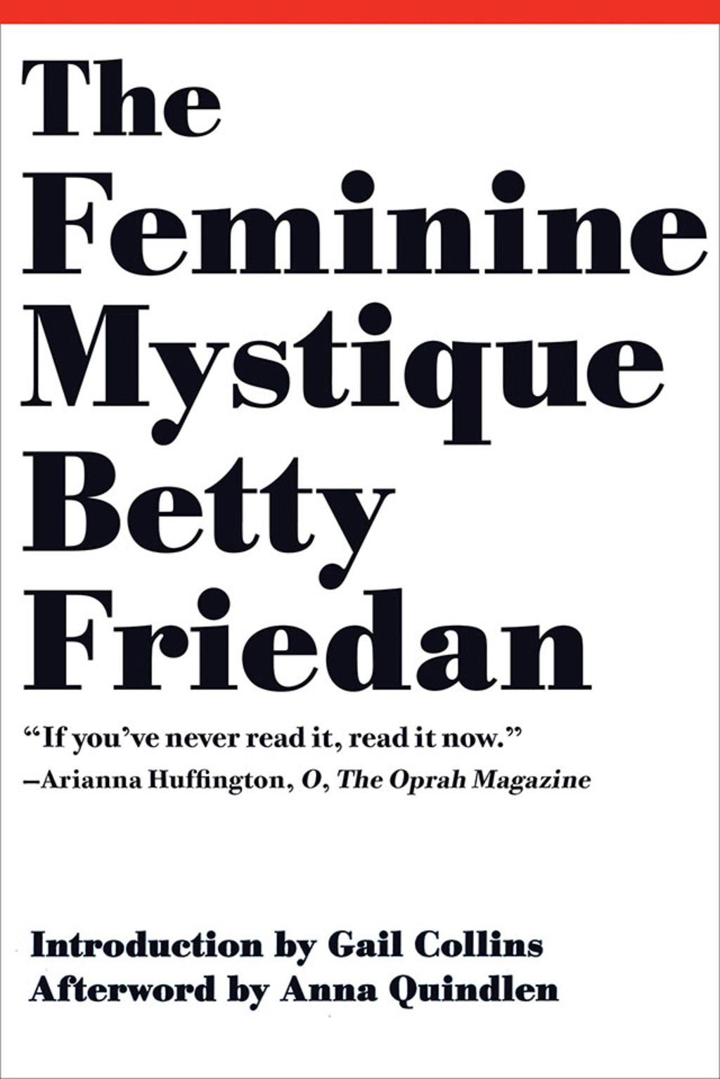 The Feminine Mystique 50th Anniversary Edition Ebook Feminist Books Feminine Mystique Books Everyone Should Read