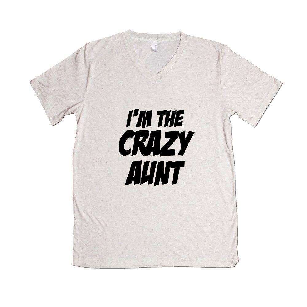 02a0d2dcf I'm The Crazy Aunt Aunts Auntie Mom Moms Mother Mothers Children Kids  Parent Parents Parenting Unisex T Shirt SGAL4 Unisex V Neck Shirt