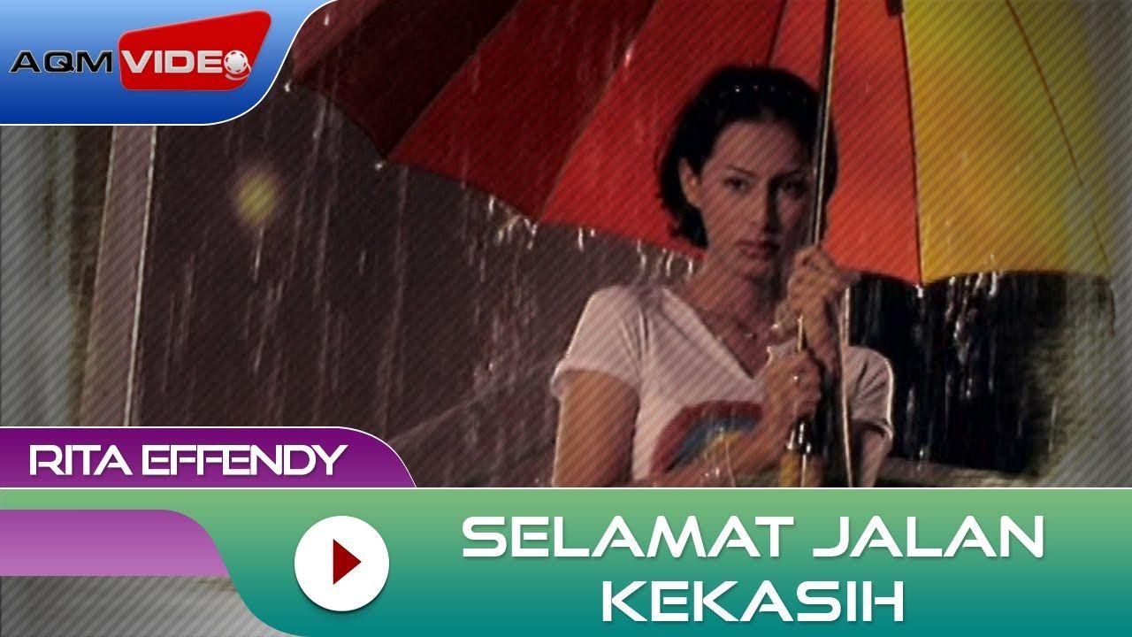 Rita Effendy Selamat Jalan Kekasih Official Video Lagu Lagu