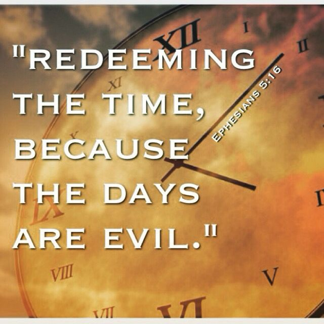 Image result for redeeming the time Pinterest