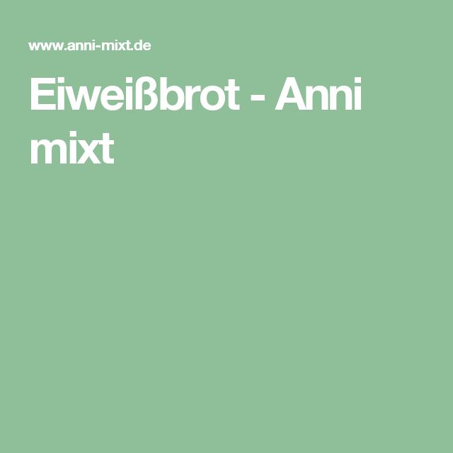 Eiweißbrot - Anni mixt