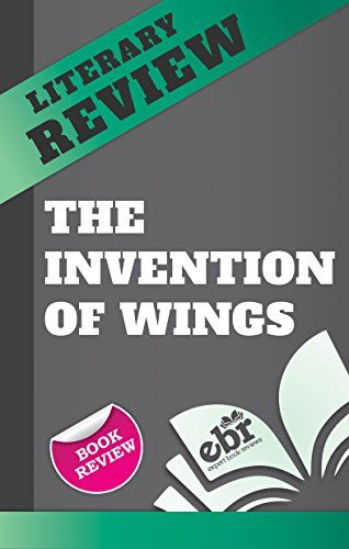 The Invention of Wings: by Sue Monk Kidd -- Book Review (Unofficial)
